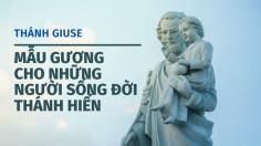 Thánh Giuse - Mẫu gương cho những người sống đời thánh hiến