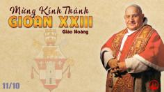 11.10.2021 – Thứ Hai Tuần XXVIII Thường Niên – Thánh Gioan XXIII, Giáo Hoàng