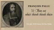 François Pallu: vị Thừa sai nhiệt thành thánh thiện