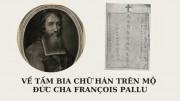Về tấm bia chữ Hán trên mộ Đức cha François Pallu